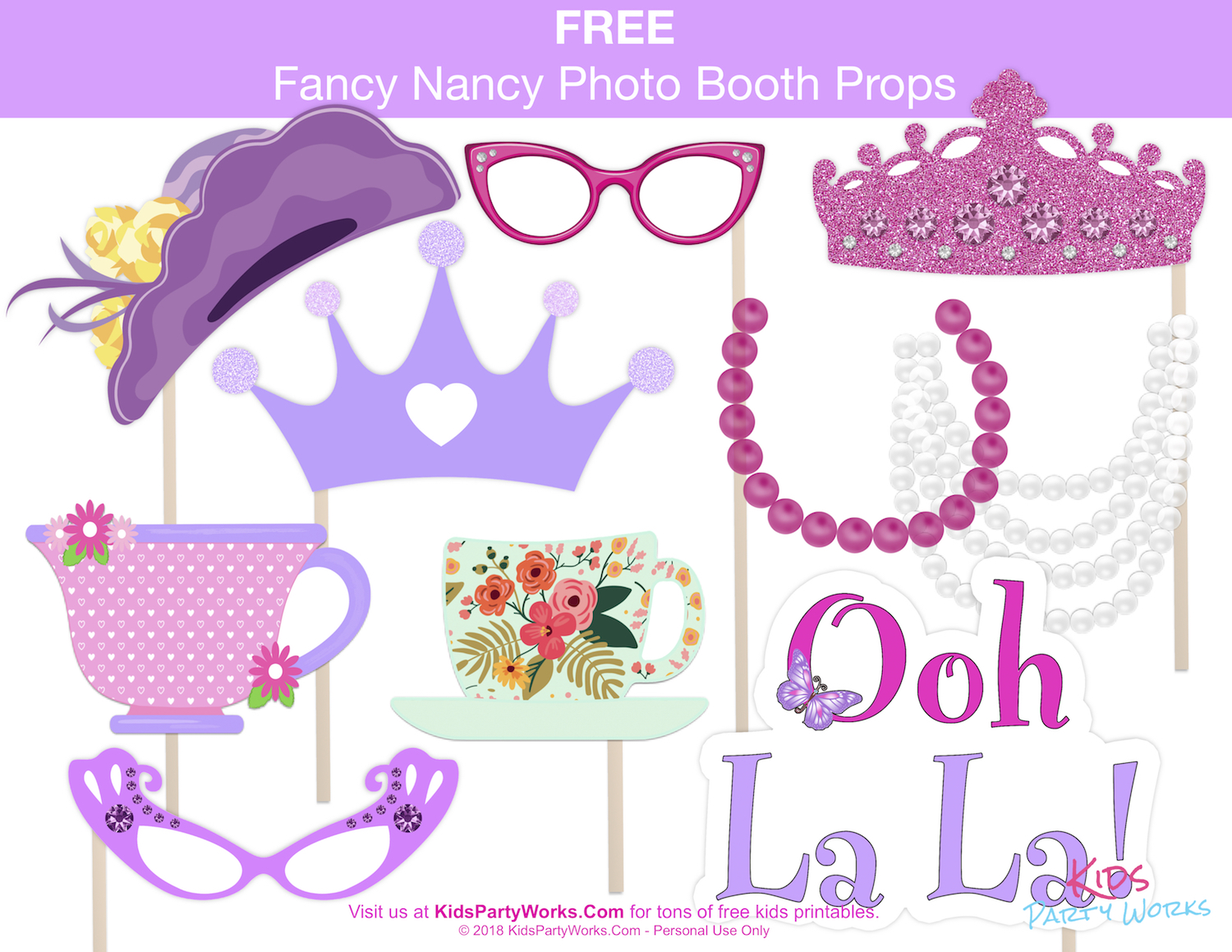 Grab Our Free 10 Piece Fancy Nancy Photo Booth Props Set And Prepare To Transform Your Guests Into Magnifique Fanciness Kids Will Love All The