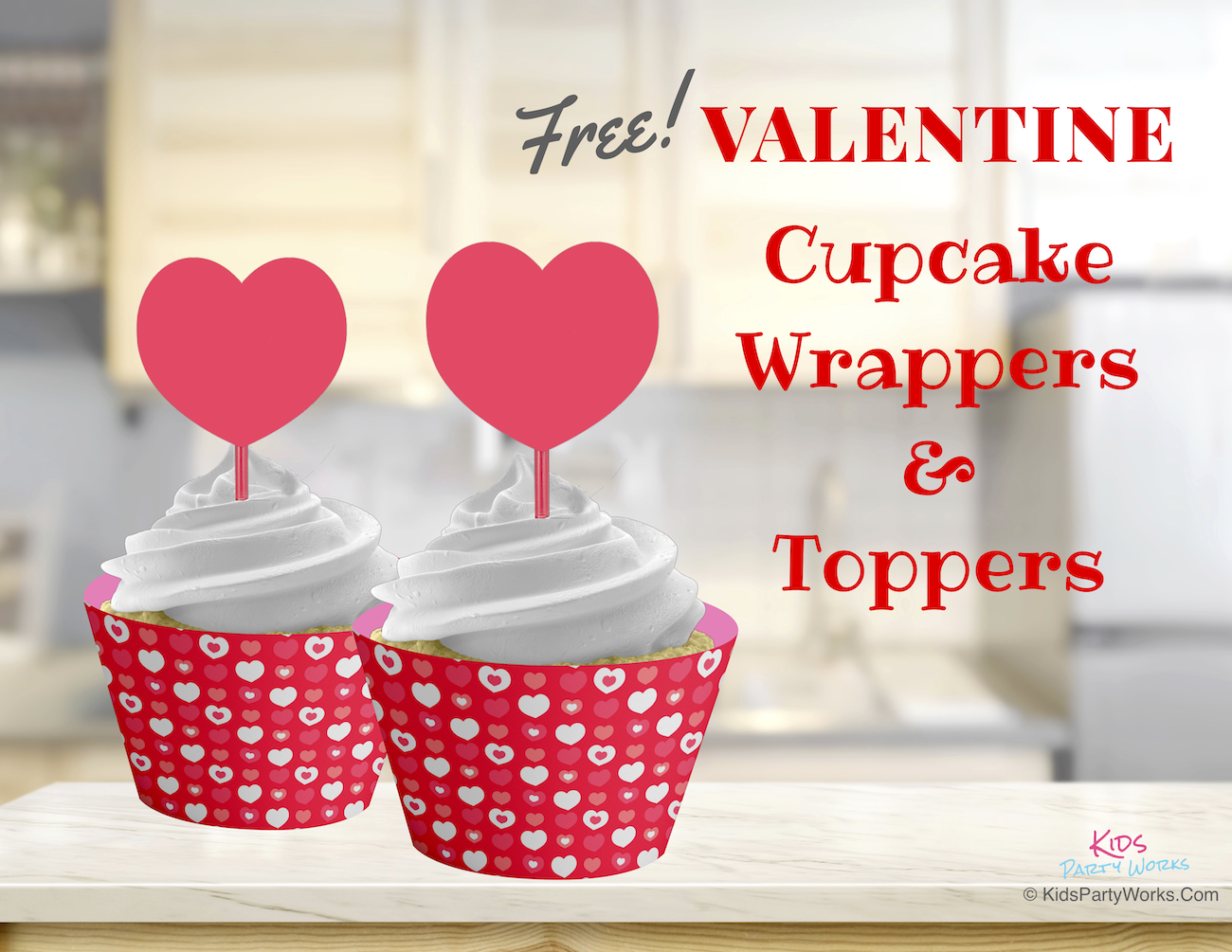 Free Valentine's Day Cupcake Toppers & Wrapper. KidsPartyWorks.Com
