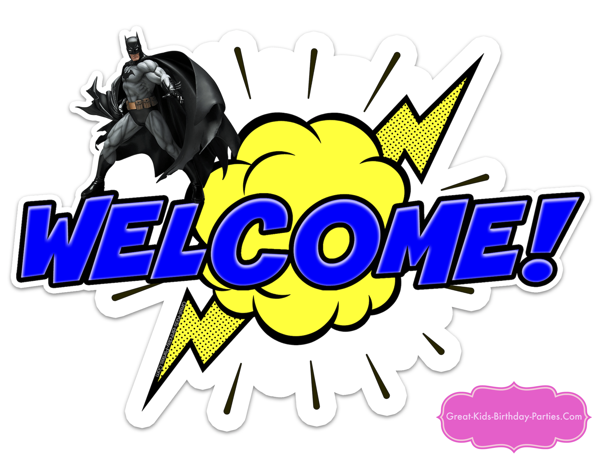 start with our new free superhero welcome sign to welcome all your party guests also makes a great bedroom door sign download your free batman sign and
