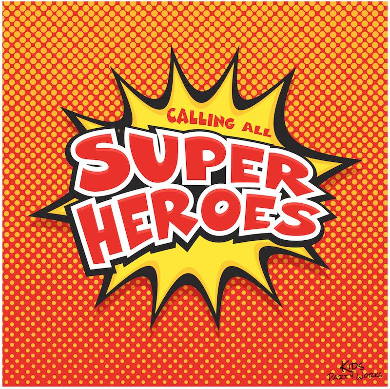Calling All Superheroes Sign New Superhero Is Perfect For A Birthday Party Including Invitations